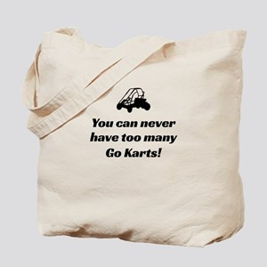 You Can Never Have Too Many Go Karts Tote Bag