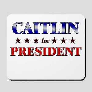 CAITLIN for president Mousepad