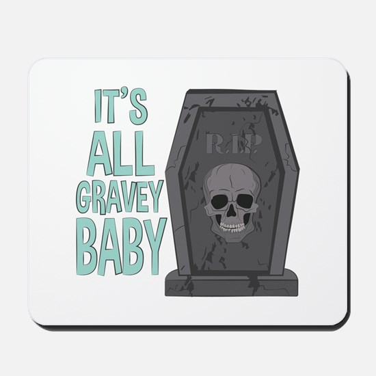 All Gravey Baby Mousepad