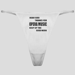 Dear God Thanks For Opera Classic Thong