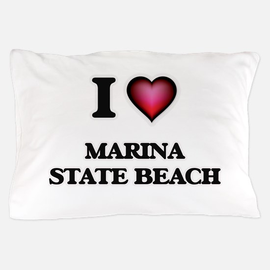 I love Marina State Beach California Pillow Case