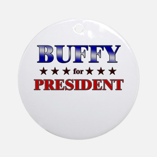 BUFFY for president Ornament (Round)