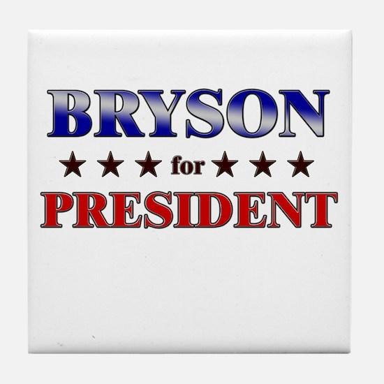 BRYSON for president Tile Coaster