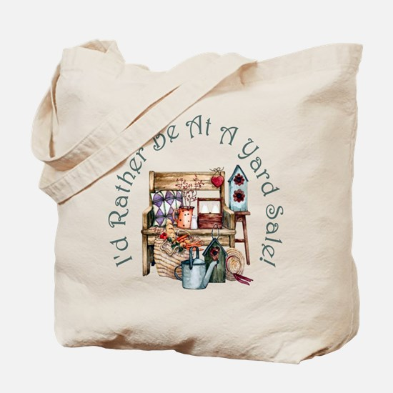 I'd Rather Be At A Yard Sale! Tote Bag