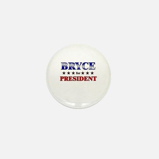 BRYCE for president Mini Button