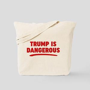 Trump Is Dangerous Tote Bag