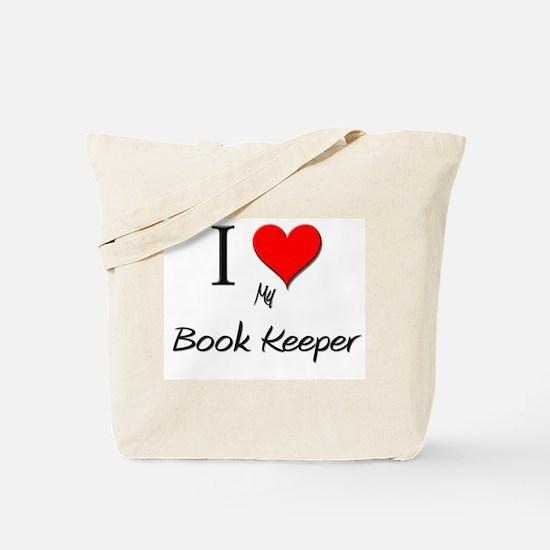 I Love My Book Keeper Tote Bag