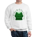 I'd Rather Be On The Couch! Sweatshirt