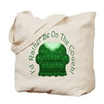 I'd Rather Be On The Couch! Tote Bag