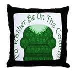 I'd Rather Be On The Couch! Throw Pillow