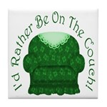 I'd Rather Be On The Couch! Tile Coaster