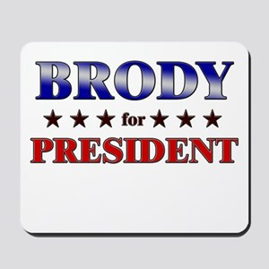 BRODY for president Mousepad