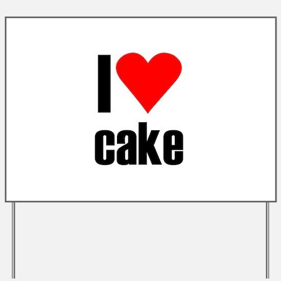 I love cake Yard Sign