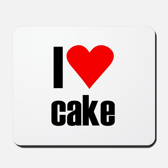 I love cake Mousepad