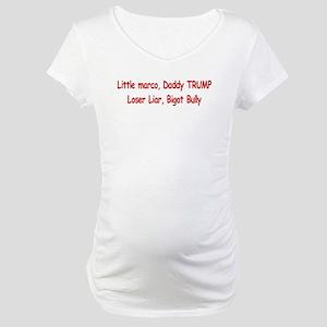 Little Marco Rubio, Daddy Trump Maternity T-Shirt