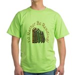 I'd Rather Be Reading! Green T-Shirt