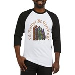 I'd Rather Be Reading! Baseball Jersey