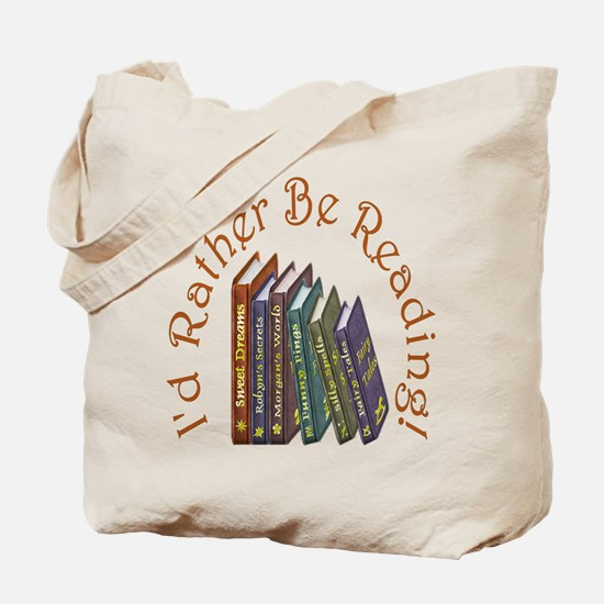 I'd Rather Be Reading! Tote Bag
