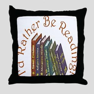 I'd Rather Be Reading! Throw Pillow