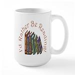 I'd Rather Be Reading! Large Mug