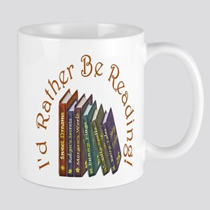 I'd Rather Be Reading! Mug