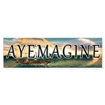 Ayemagine (bumper) Bumper Sticker