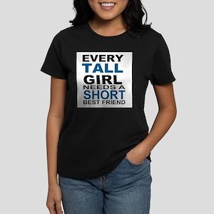 EVERY TALL GIRLS NEEDS A SHO T-Shirt