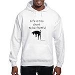 Life Is Too Short Hooded Sweatshirt