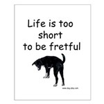 Life Is Too Short Small Poster