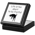 Life Is Too Short Keepsake Box