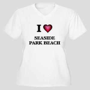 I love Seaside Park Beach Connec Plus Size T-Shirt