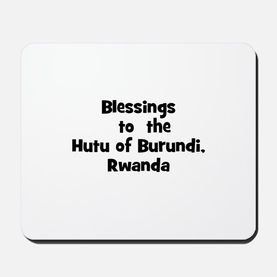 Blessings  to  the  Hutu of B Mousepad