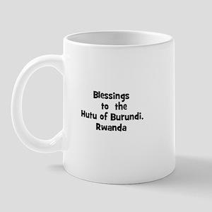 Blessings  to  the  Hutu of B Mug