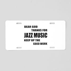 Dear God Thanks For Jazz Aluminum License Plate