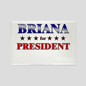 BRIANA for president Rectangle Magnet