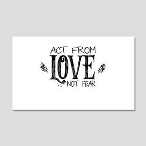 ACT FROM LOVE NOT FEAR Wall Decal