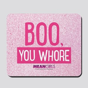 Mean Girls - Boo, You Whore Mousepad