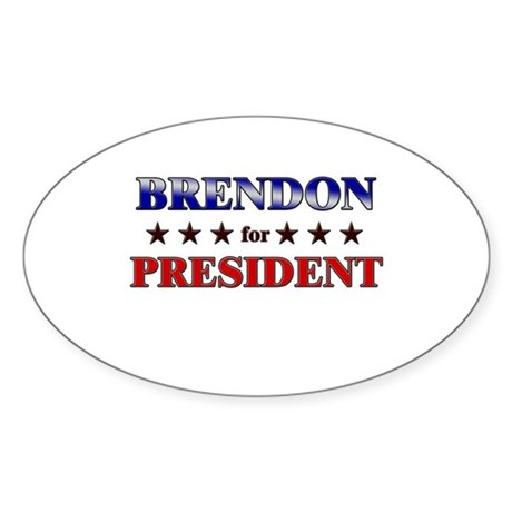 BRENDON for president Oval Sticker
