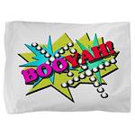 BOOYAH Pillow Sham