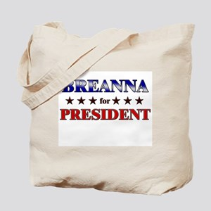 BREANNA for president Tote Bag