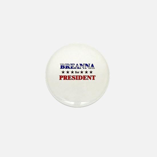 BREANNA for president Mini Button