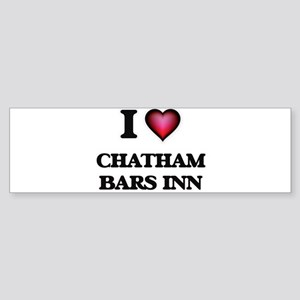 I love Chatham Bars Inn Massachuset Bumper Sticker