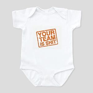 Your Team is Shit Infant Bodysuit