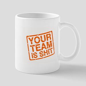 Your Team is Shit Mug