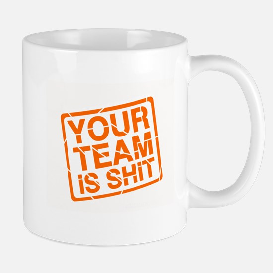 Your Team is Shit Mug