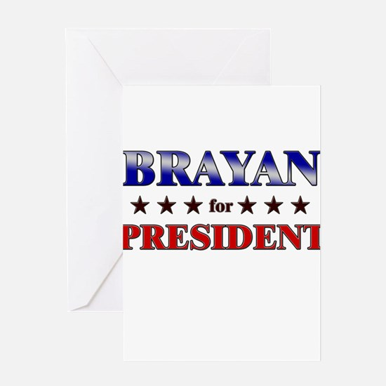 BRAYAN for president Greeting Card