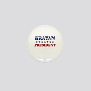 BRAYAN for president Mini Button