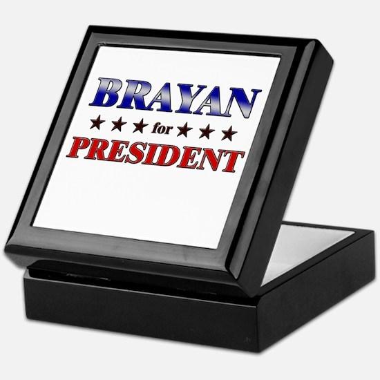 BRAYAN for president Keepsake Box