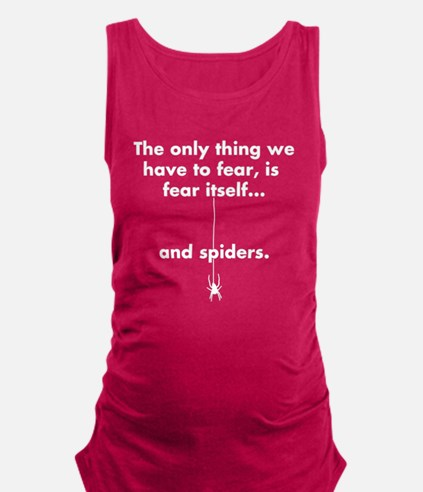 The only thing we have to fear, Maternity Tank Top