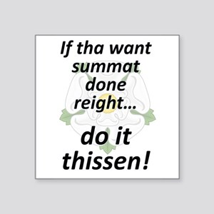 If tha want summat... Sticker